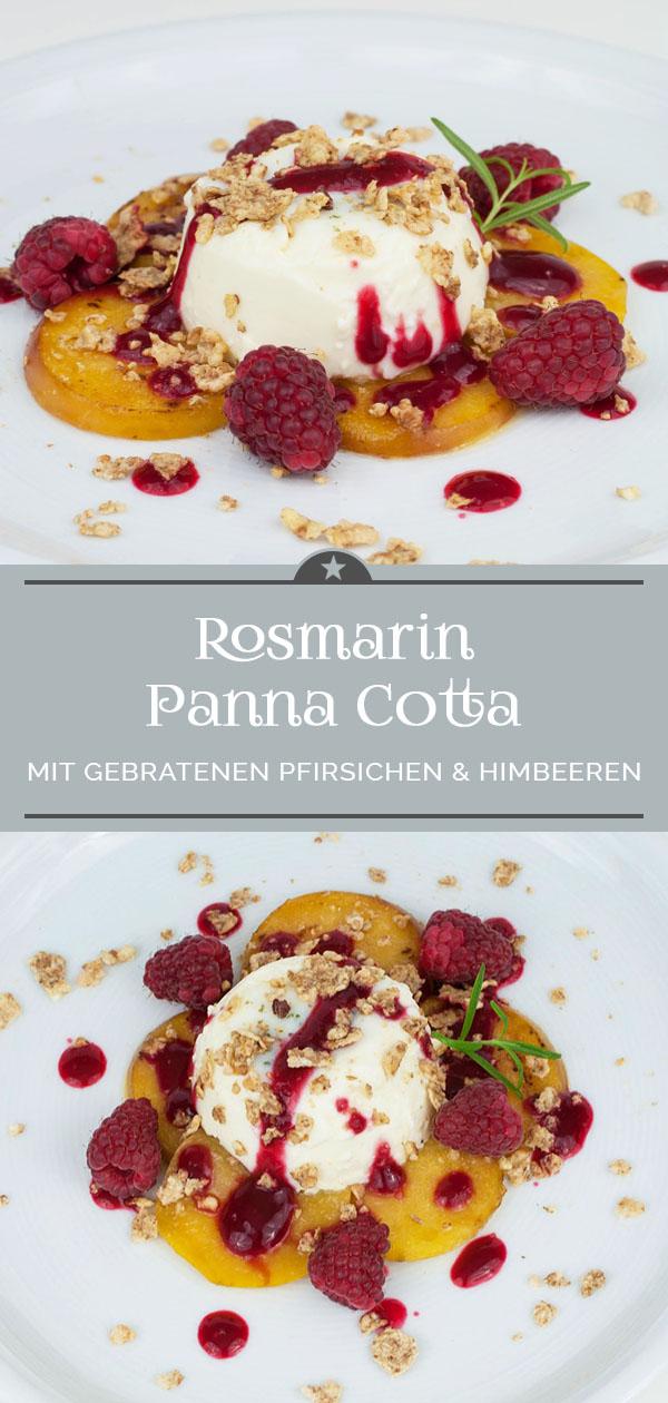 Rosmarin Panna Cotta mit gebratenene Pfirsichen und Himbeeren