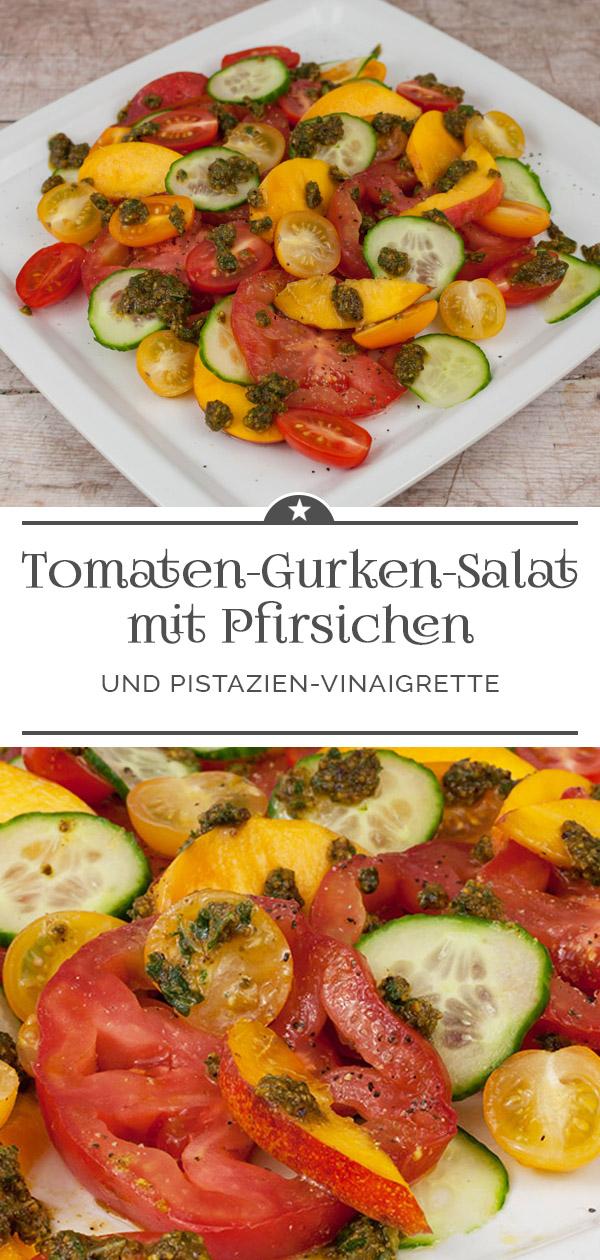 Tomaten-Gurken-Salat mit Pfirsichen und Pistazien-Vinaigrette